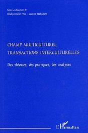 Champ multiculturel, transactions interculturelles ; des théories, des pratiques, des analyses - Couverture - Format classique