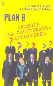 Plan b ; changer la gouvernance européenne - Intérieur - Format classique