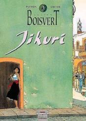 Julien Boisvert t.3 ; jikuri - Couverture - Format classique
