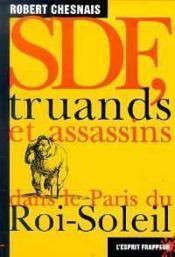 Sdf, Truands Et Assassins Dans Le Paris Du Roi-Soleil - Couverture - Format classique