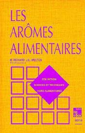 Vente livre :  Les Aromes Alimentaires (Collection Staa)  - Richard - Richard Hubert