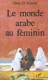 Le Monde Arabe Au Feminin - Intérieur - Format classique