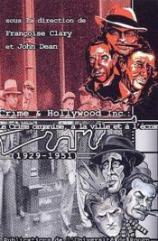 Crime et Hollywood incorporated, 1929-1951 ; le crime organisé à la ville et à l'écran, 1929-1951 - Couverture - Format classique