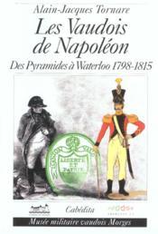 Les Vaudois De Napoleon - Des Pyramides A Waterloo - Couverture - Format classique