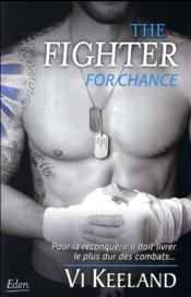 Vente livre :  The fighter : for chance  - Keeland-V - Vi Keeland