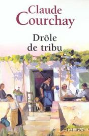 Drole de tribu  - Claude Courchay