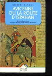 Avicenne Ou La Route D'Ispahan - Couverture - Format classique