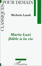 Mario luzi fidèle a la vie - Couverture - Format classique