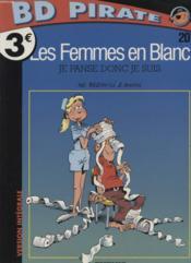 Les Femmes En Blanc Pirate T.20 ; Je Panse Donc Je Suis - Couverture - Format classique