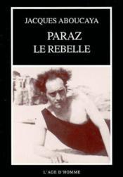 Albert Paraz Le Rebelle - Couverture - Format classique