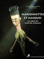 Marionnettes et masques ; au coeur du théâtre africain - Couverture - Format classique