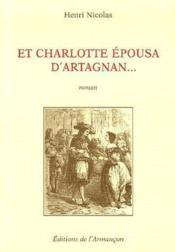 Et Charlotte épousa d'Artagnan... - Couverture - Format classique