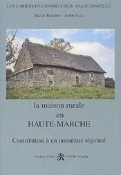 La maison rurale en Haute-Marche ; contribution à un inventaire régional - Couverture - Format classique