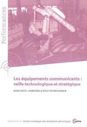 Les equipements communicants ; veille technologique et strategique ; performances resultats des actions - Couverture - Format classique
