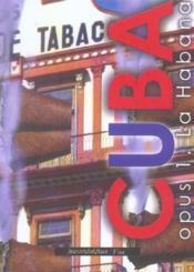 Cuba opus 1 ; la Habana - Couverture - Format classique