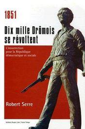1851 Dix Mille Dromois Se Revoltent - L'Insurrection Pour La Republique Democratique Et Sociale - Couverture - Format classique