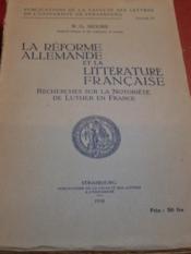 La Réforme allemande et la littérature française: recherches sur la notoriété de Luther en France. [Thèse de doctorat d'université]. - Couverture - Format classique