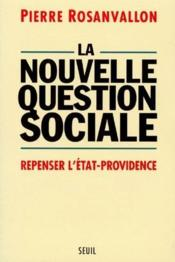 Vente  La nouvelle question sociale ; repenser l'état-providence  - Pierre Rosanvallon