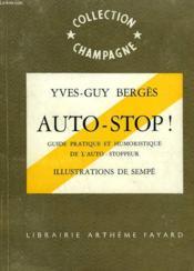 Auto-Stop ! Guide Pratique Et Humoristique De L'Auto-Stoppeur. Collection Champagne N° 9. - Couverture - Format classique