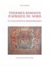 Thermes romains d'Afrique du nord et leur contexte méditerranéen - Couverture - Format classique