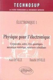 Electronique 1 Physique Pour L'Electronique Corpuscules Ondes Etats Quantiques Mecanique Statistique - Intérieur - Format classique