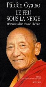 Le Feu Sous La Neige ; Memoires D'Un Moine Tibetain - Couverture - Format classique