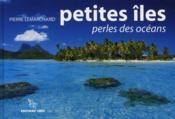 Petites îles, perles des océans - Couverture - Format classique