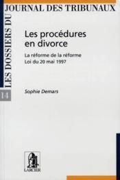 Les procedures en divorce la reforme de la reforme - loi du 20 mai 1997 - Couverture - Format classique