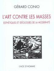 Art Contre Les Masses Esthetiques Et Ideologies De La Modernite (L') - Intérieur - Format classique