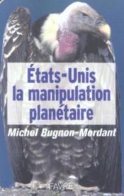 Etats-unis : la manipulation planetaire - Couverture - Format classique