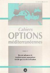 Recent advances in mediterranean aquaculture finfish species diversification cahiers options mediter - Couverture - Format classique