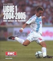 Ligue 1 2004-2005 ; une saison de football - Intérieur - Format classique