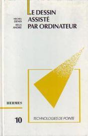 Le dessin assiste par ordinateur dao technologies de pointe 10 - Couverture - Format classique
