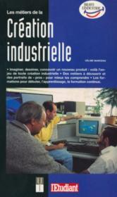 Les metiers de la creation industrielle - Couverture - Format classique