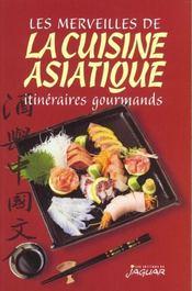 Merveilles De La Cuisine Asiatique (Les) - Intérieur - Format classique