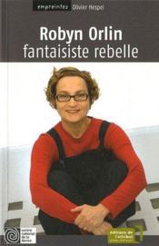 Robyn Orlin, fantaisiste rebelle - Couverture - Format classique