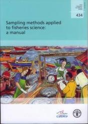 Sampling methods applied to fisheries science a manual fao fisheries technical paper n 434 - Couverture - Format classique