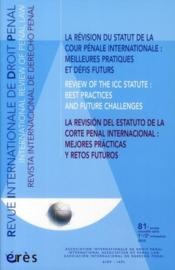Vente livre :  Revue Internationale De Droit Penal T.81 ; Evolution De La Cour Pénale Internationale  - Collectif