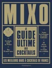 Le guide ultime des cocktails ; les meilleurs bars à cocktails de France  - Collectif