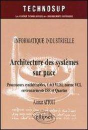 Informatique Industrielle Architecture Des Systemes Sur Puce Processeurs Synthetisables Cao Vlsi Vci - Intérieur - Format classique
