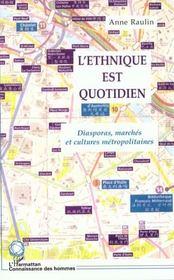 L'Ethnique Est Quotidien ; Diasporas Marches Et Cultures Metropolitaines - Intérieur - Format classique