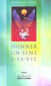 Donner Un Sens A Sa Vie - Intérieur - Format classique