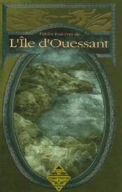 Petites Histoires De... ; Petites Histoires De L'Ile D'Ouessant - Couverture - Format classique