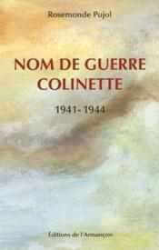 Nom de guerre Colinette ; 1941-1944 - Couverture - Format classique