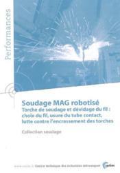 Soudage mag robotise, torche de soudage et devidage du fil, choix du fil, usure du tube ; contact performa - Couverture - Format classique
