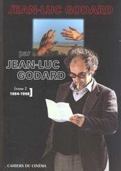 Jean-Luc Godard par Jean-Luc Godard t.2 ; 1984-1998 - Intérieur - Format classique