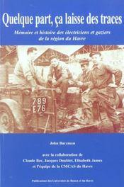 Quelque Part, Ca Laisse Des Traces. Memoire Et Histoire Des Electrici Ens Et Gaziers De La Region Du - Intérieur - Format classique