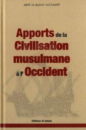 Apports de la civilisation musulmane à l'Occident - Couverture - Format classique