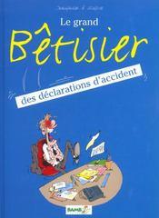 Le Grand Betisier Des Declarations D'Accidents T.1 - Intérieur - Format classique