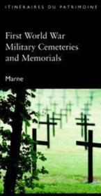 Vente livre :  First world war military cemeteries and memorials ; Marne  - Alexandre Niess